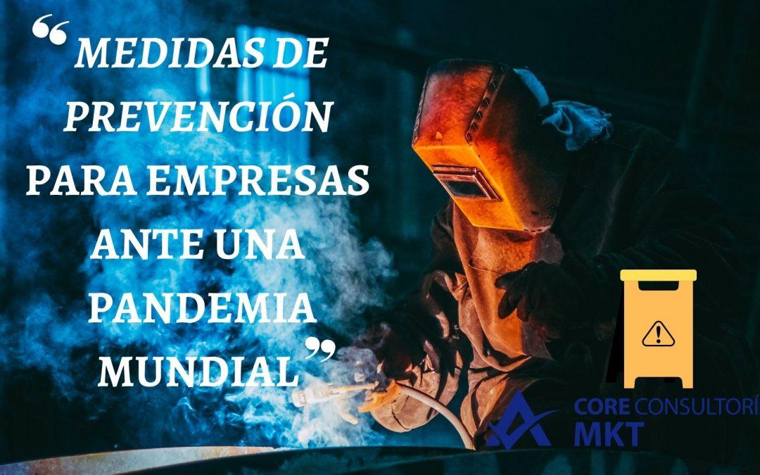 MEDIDAS DE PREVENCIÓN PARA EMPRESAS ANTE UNA PANDEMIA MUNDIAL
